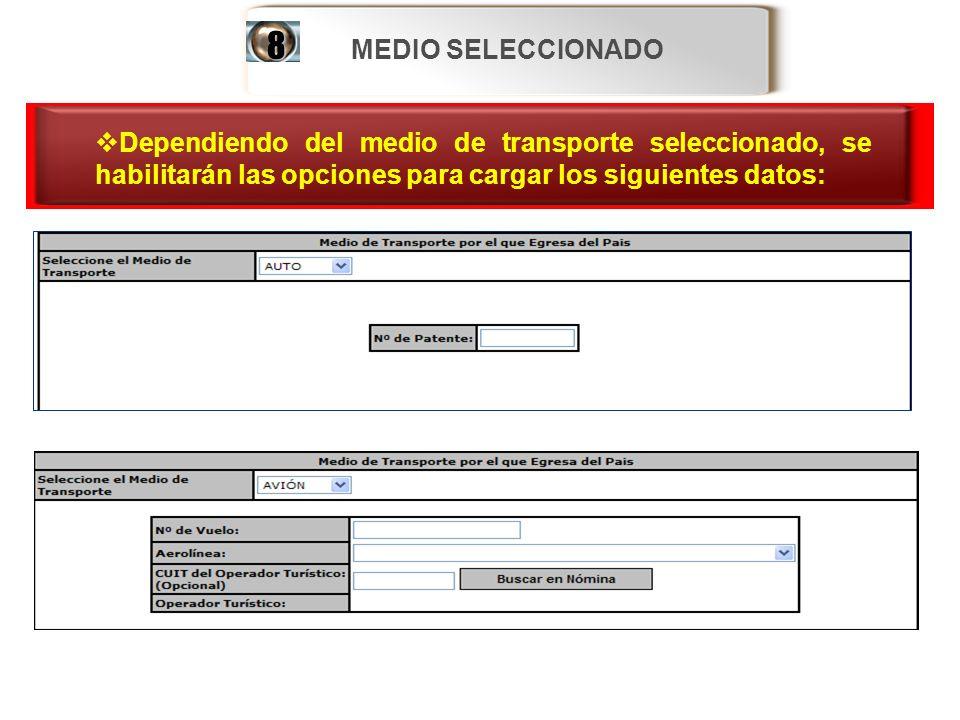 MEDIO SELECCIONADO Dependiendo del medio de transporte seleccionado, se habilitarán las opciones para cargar los siguientes datos: Dependiendo del med