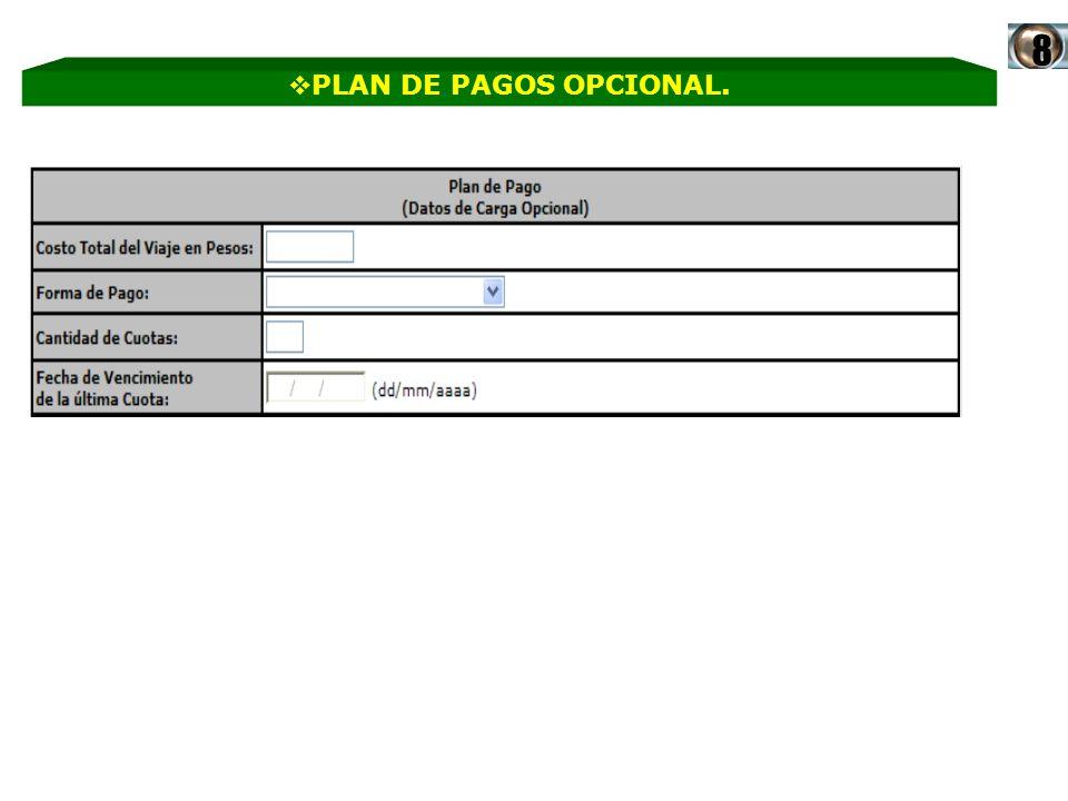 8 PLAN DE PAGOS OPCIONAL.