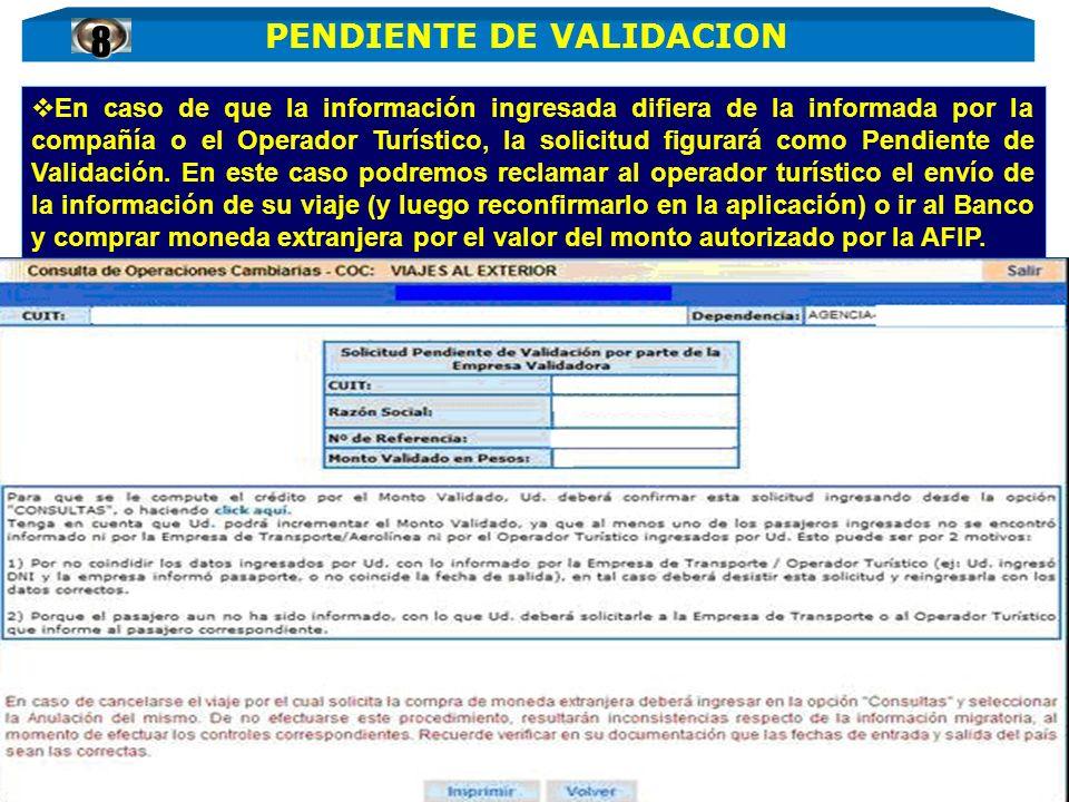 En caso de que la información ingresada difiera de la informada por la compañía o el Operador Turístico, la solicitud figurará como Pendiente de Valid