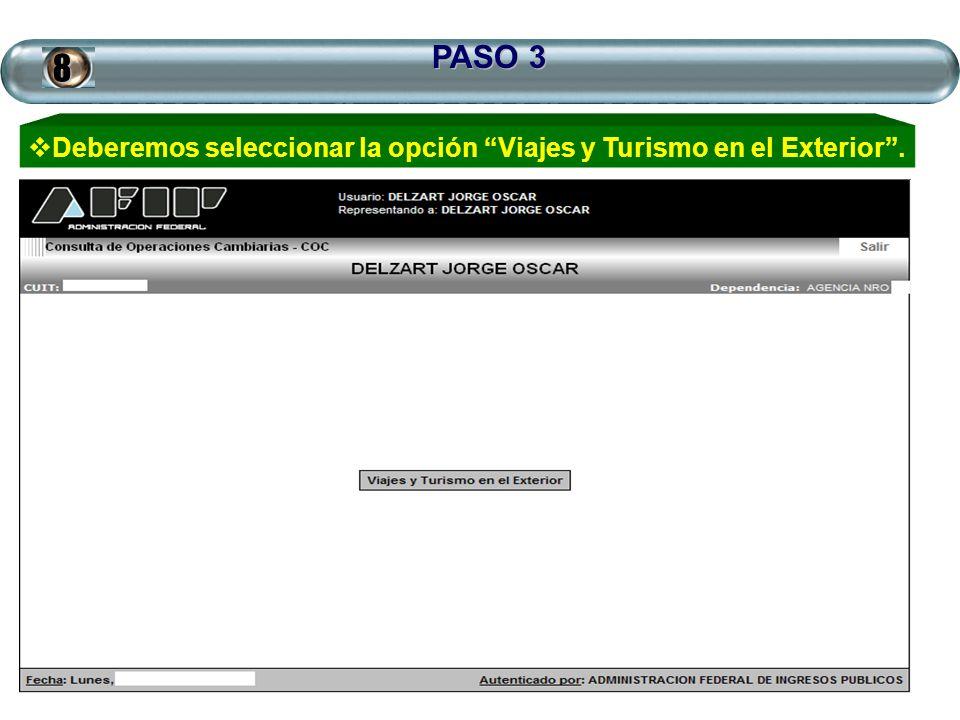 PASO 3 Deberemos seleccionar la opción Viajes y Turismo en el Exterior.8