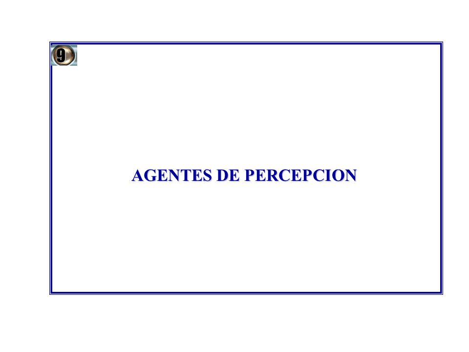 AGENTES DE PERCEPCION 9