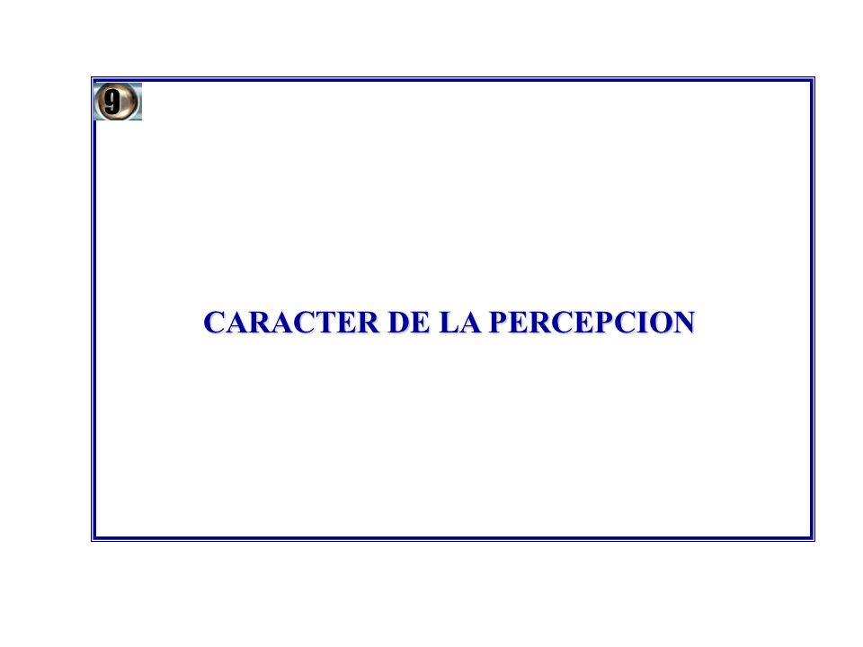 CARACTER DE LA PERCEPCION 9