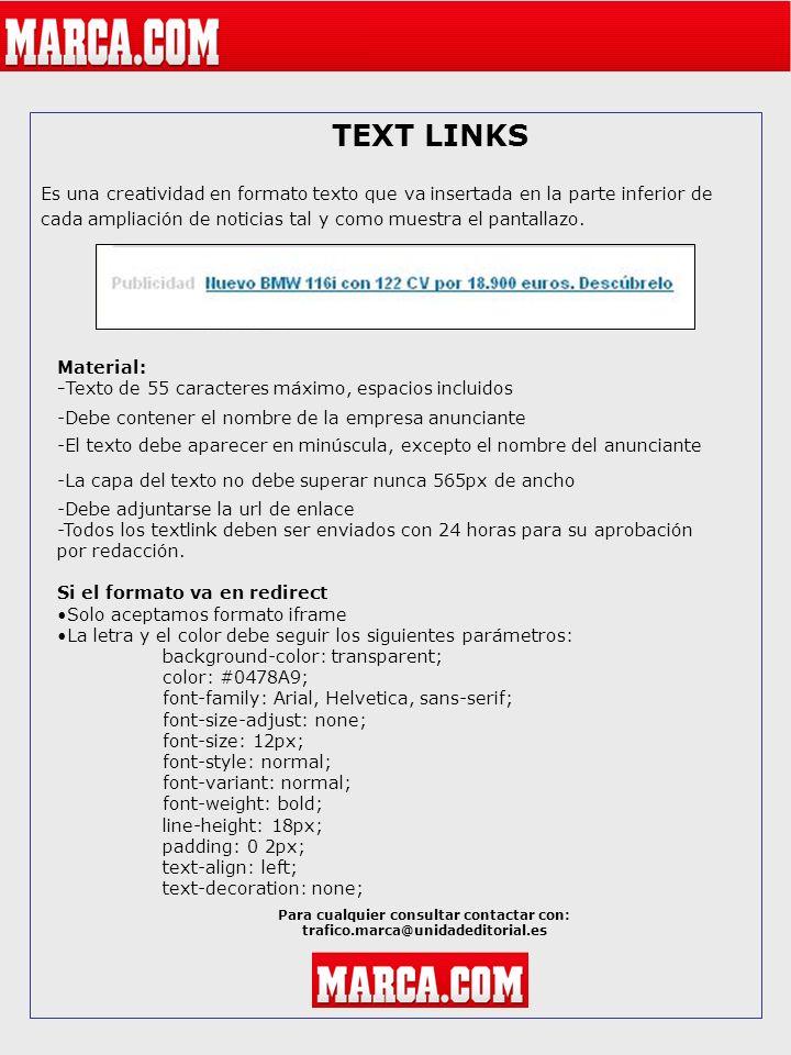 TEXT LINKS Es una creatividad en formato texto que va insertada en la parte inferior de cada ampliación de noticias tal y como muestra el pantallazo.