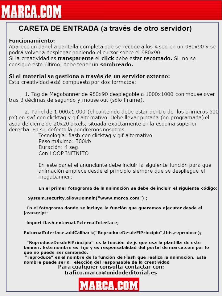 CARETA DE ENTRADA (a través de otro servidor) Para cualquier consulta contactar con: trafico.marca@unidadeditorial.es Funcionamiento: Aparece un panel