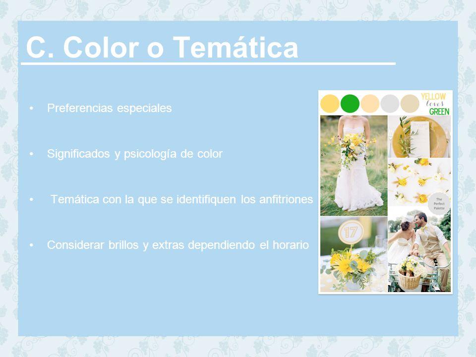 C. Color o Temática Preferencias especiales Significados y psicología de color Temática con la que se identifiquen los anfitriones Considerar brillos