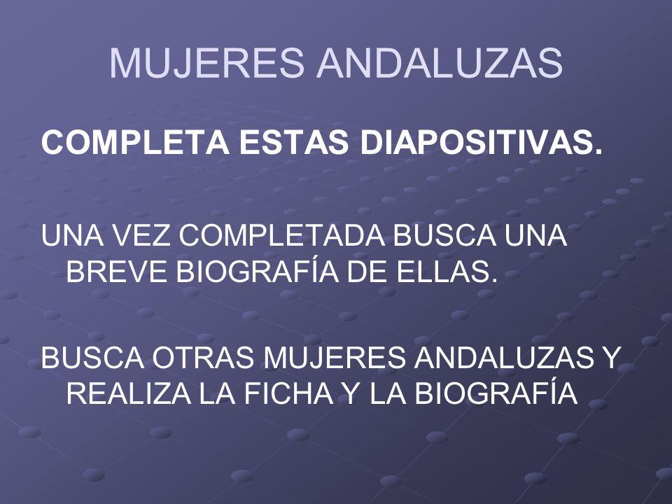 MUJERES ANDALUZAS COMPLETA ESTAS DIAPOSITIVAS.