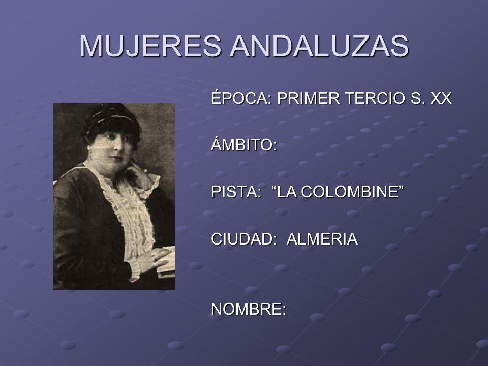 MUJERES ANDALUZAS ÉPOCA: PRIMER TERCIO S. XX ÁMBITO: PISTA: LA COLOMBINE CIUDAD: ALMERIA NOMBRE: