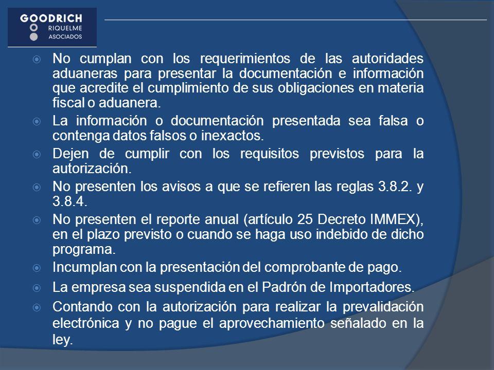 No cumplan con los requerimientos de las autoridades aduaneras para presentar la documentación e información que acredite el cumplimiento de sus obligaciones en materia fiscal o aduanera.