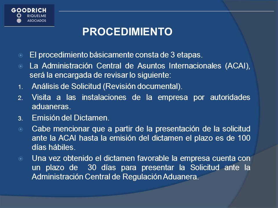 PROCEDIMIENTO El procedimiento básicamente consta de 3 etapas. La Administración Central de Asuntos Internacionales (ACAI), será la encargada de revis