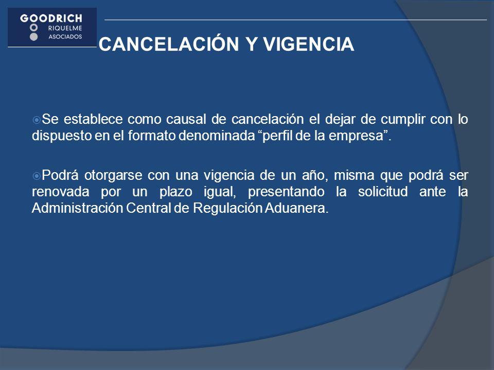 CANCELACIÓN Y VIGENCIA Se establece como causal de cancelación el dejar de cumplir con lo dispuesto en el formato denominada perfil de la empresa.