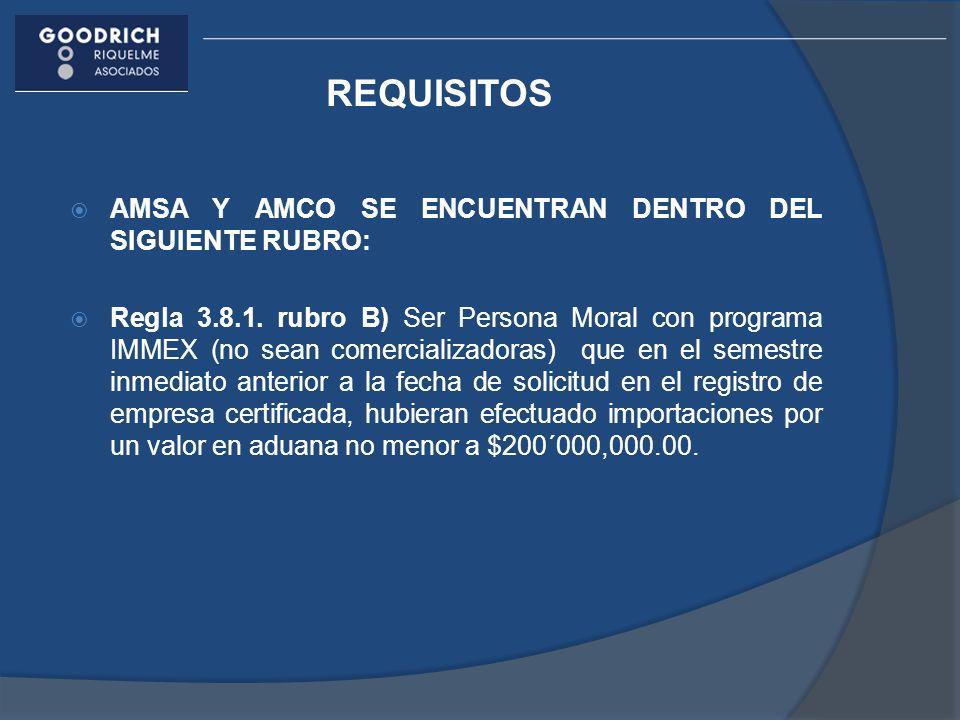 REQUISITOS AMSA Y AMCO SE ENCUENTRAN DENTRO DEL SIGUIENTE RUBRO: Regla 3.8.1.