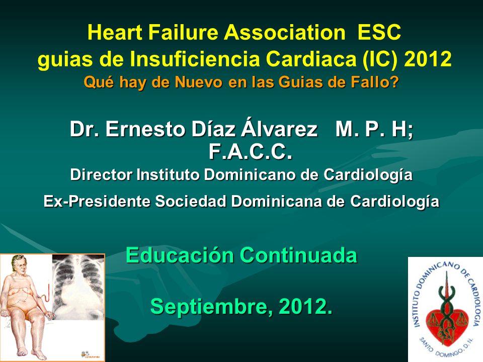 Cambios o Novedades 2012 Vs 2008 Reconocimiento del aumento del uso de dispositivos de asistencia ventricular en la IC terminal como puente al trasplante o en pacientes altamente seleccionadoscomo terapia de destino.