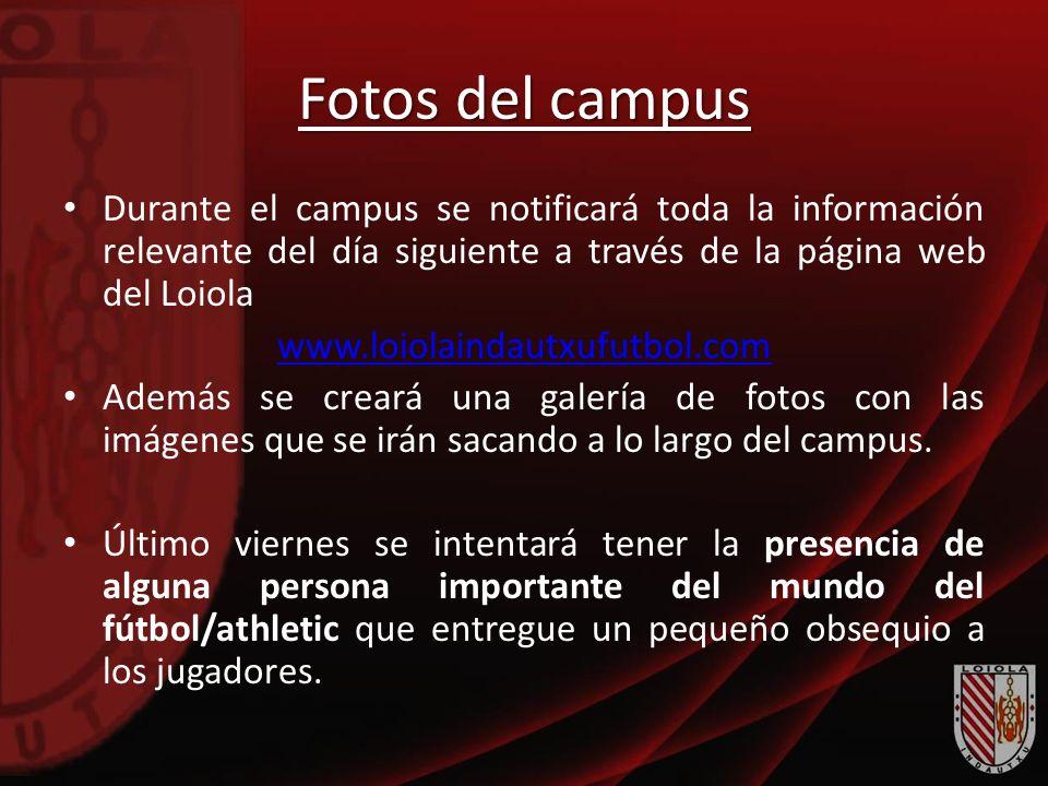 Fotos del campus Durante el campus se notificará toda la información relevante del día siguiente a través de la página web del Loiola www.loiolaindaut