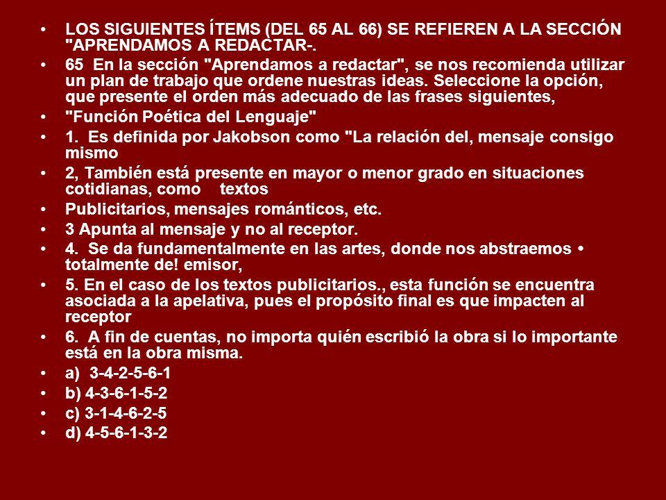 LOS SIGUIENTES ÍTEMS (DEL 65 AL 66) SE REFIEREN A LA SECCIÓN