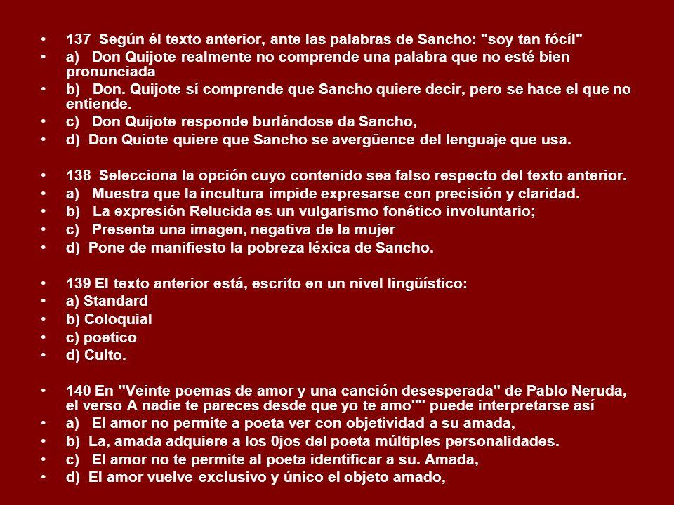 137 Según él texto anterior, ante las palabras de Sancho: