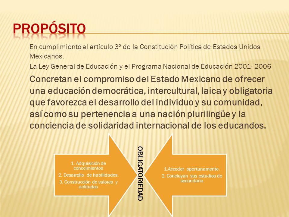 En cumplimiento al artículo 3º de la Constitución Política de Estados Unidos Mexicanos. La Ley General de Educación y el Programa Nacional de Educació