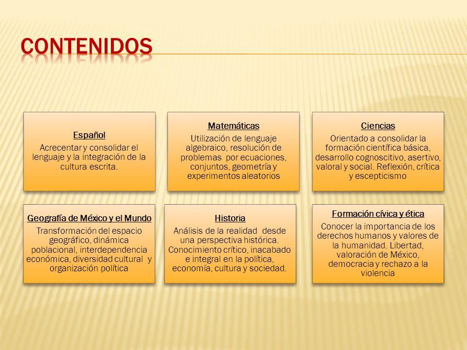 Español Acrecentar y consolidar el lenguaje y la integración de la cultura escrita. Matemáticas Utilización de lenguaje algebraico, resolución de prob
