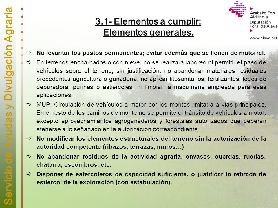 Servicio de Ayudas y Divulgación Agraria 3.1- Elementos a cumplir: Elementos generales. No levantar los pastos permanentes; evitar además que se llene