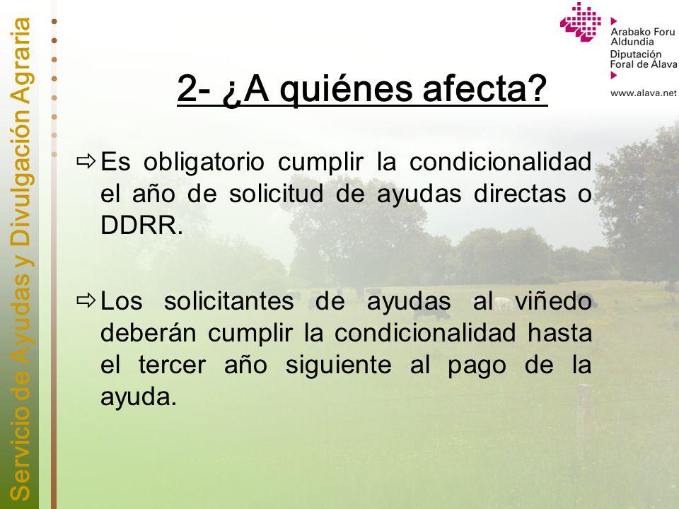 Servicio de Ayudas y Divulgación Agraria 4- Incumplimientos El incumplimiento de la condicionalidad supone el reintegro de un porcentaje de las ayudas percibidas.