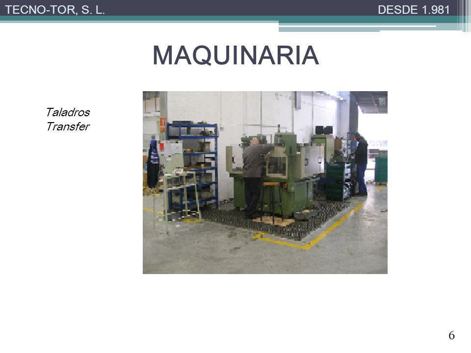 MAQUINARIA TECNO-TOR, S. L.DESDE 1.981 Taladros Transfer 6