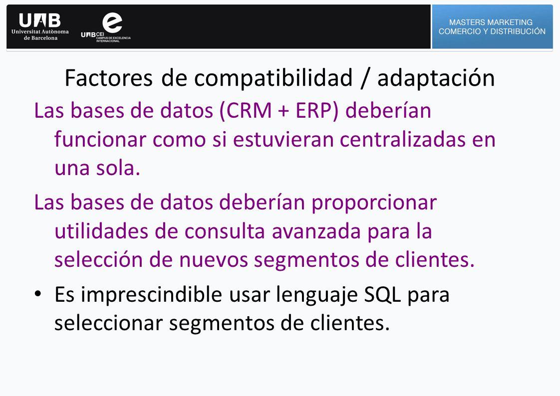 Las bases de datos (CRM + ERP) deberían funcionar como si estuvieran centralizadas en una sola. Las bases de datos deberían proporcionar utilidades de