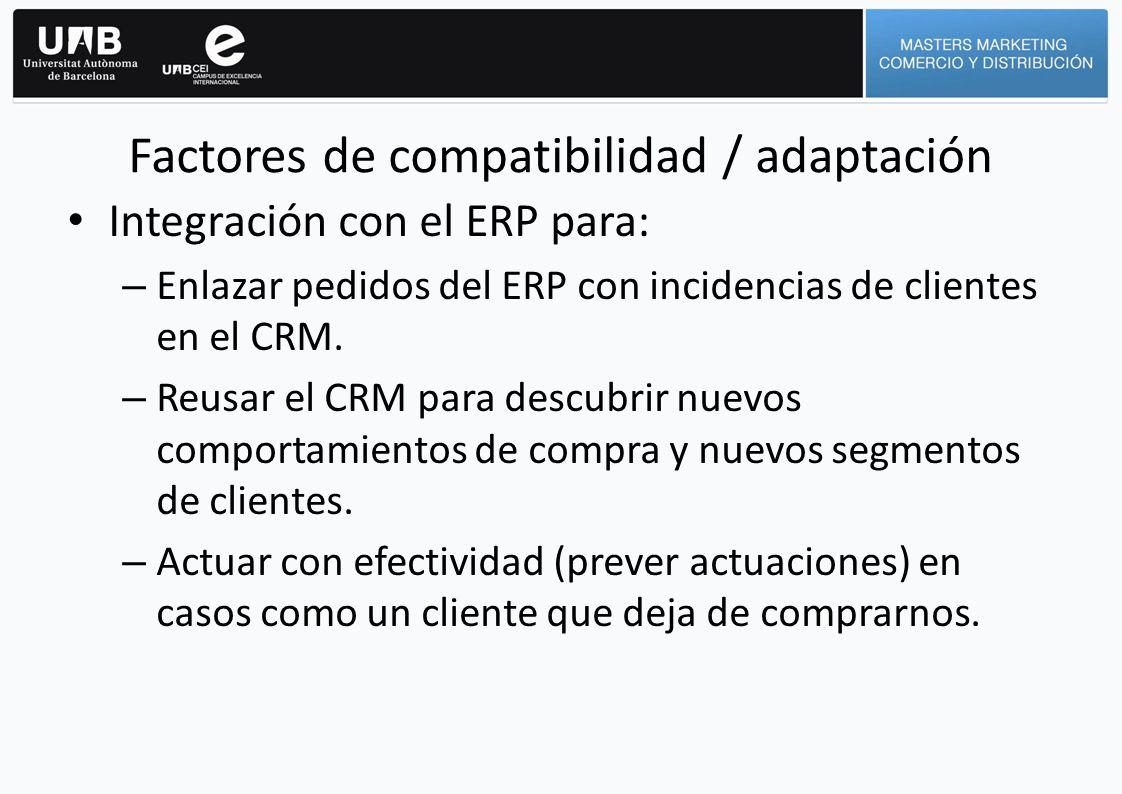 Integración con el ERP para: – Enlazar pedidos del ERP con incidencias de clientes en el CRM. – Reusar el CRM para descubrir nuevos comportamientos de