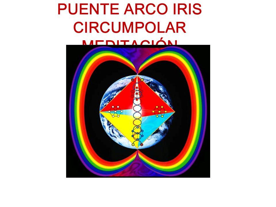 PUENTE ARCO IRIS CIRCUMPOLAR MEDITACIÓN