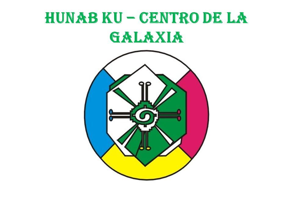 HUNAB KU – CENTRO DE LA GALAXIA