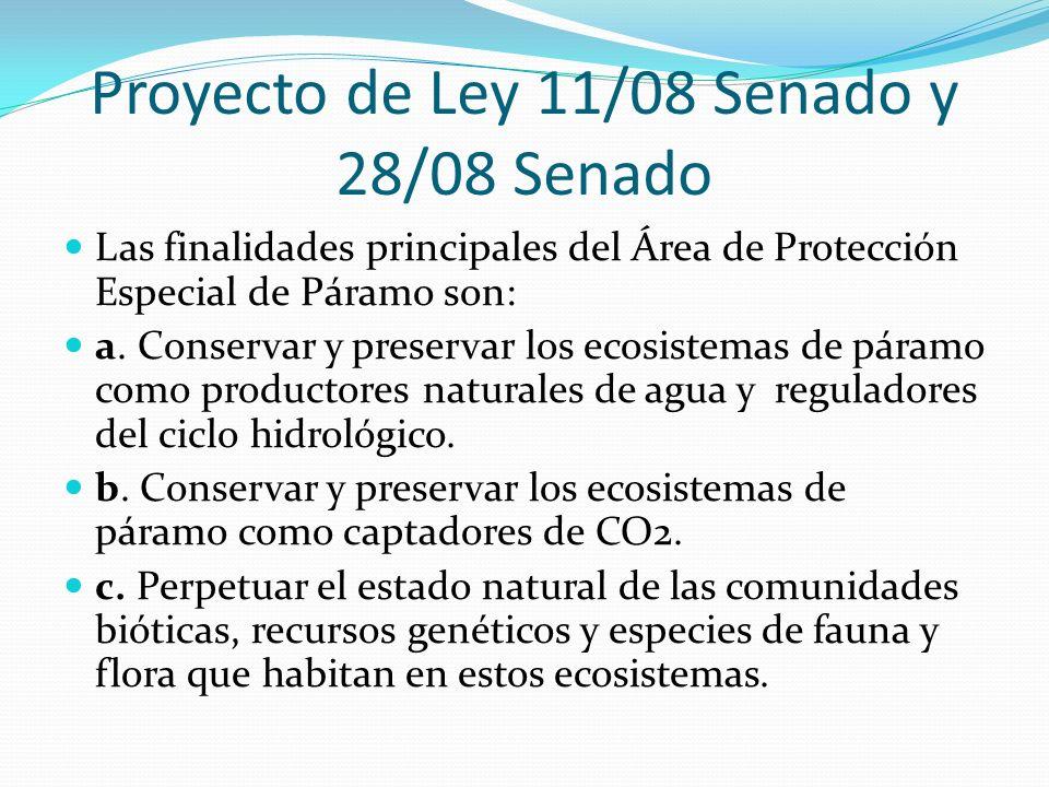Proyecto de Ley 11/08 Senado y 28/08 Senado Las finalidades principales del Área de Protección Especial de Páramo son: a. Conservar y preservar los ec