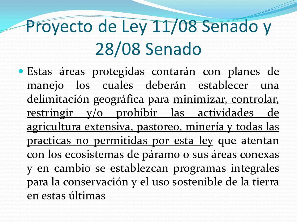 Proyecto de Ley 11/08 Senado y 28/08 Senado Estas áreas protegidas contarán con planes de manejo los cuales deberán establecer una delimitación geográ