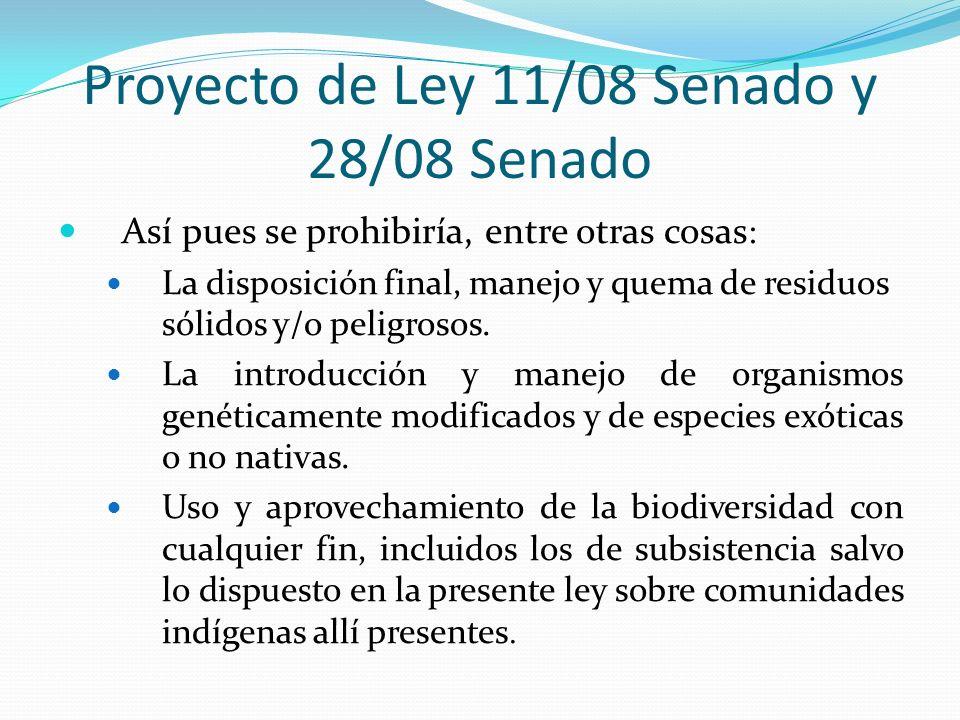 Proyecto de Ley 11/08 Senado y 28/08 Senado Así pues se prohibiría, entre otras cosas : La disposición final, manejo y quema de residuos sólidos y/o p