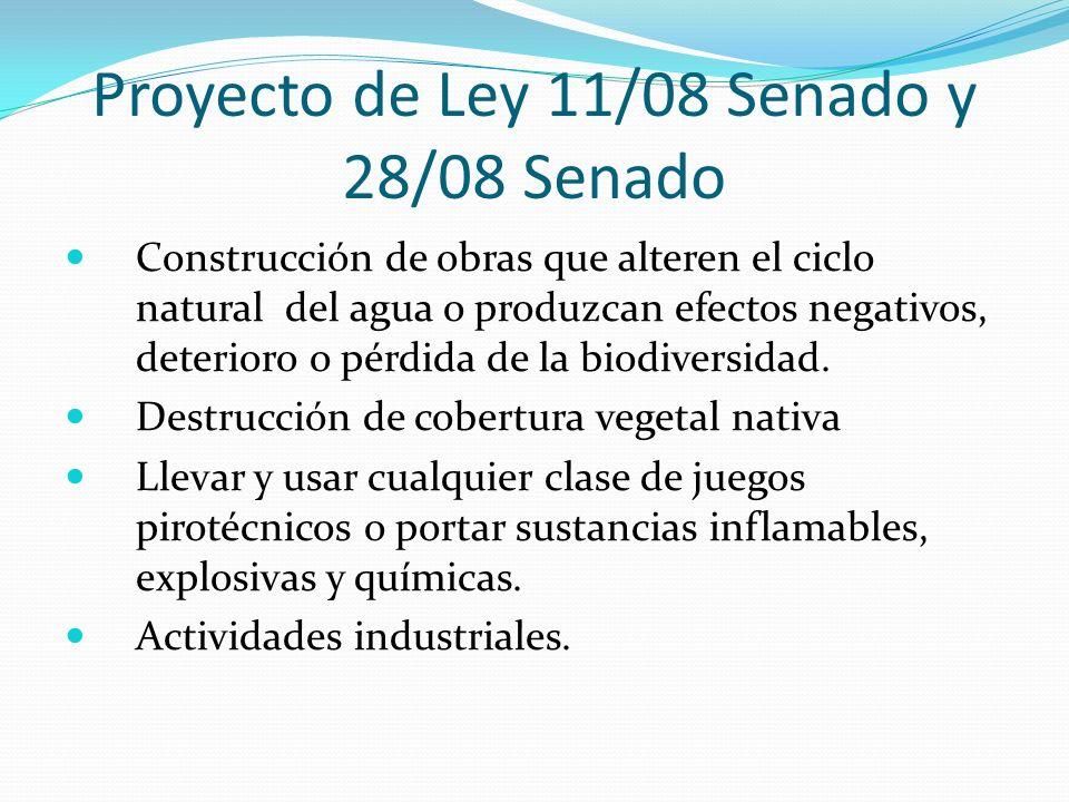 Proyecto de Ley 11/08 Senado y 28/08 Senado Construcción de obras que alteren el ciclo natural del agua o produzcan efectos negativos, deterioro o pér