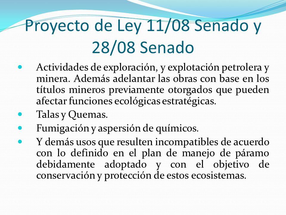 Proyecto de Ley 11/08 Senado y 28/08 Senado Actividades de exploración, y explotación petrolera y minera. Además adelantar las obras con base en los t