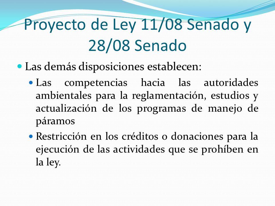 Proyecto de Ley 11/08 Senado y 28/08 Senado Las demás disposiciones establecen: Las competencias hacia las autoridades ambientales para la reglamentac