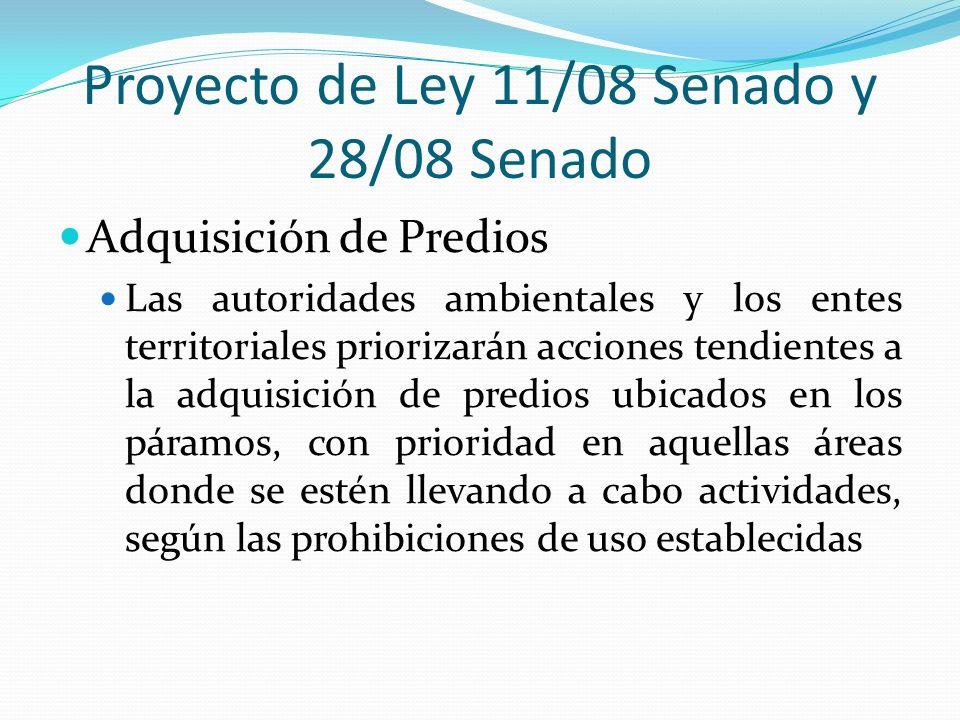 Proyecto de Ley 11/08 Senado y 28/08 Senado Adquisición de Predios Las autoridades ambientales y los entes territoriales priorizarán acciones tendient