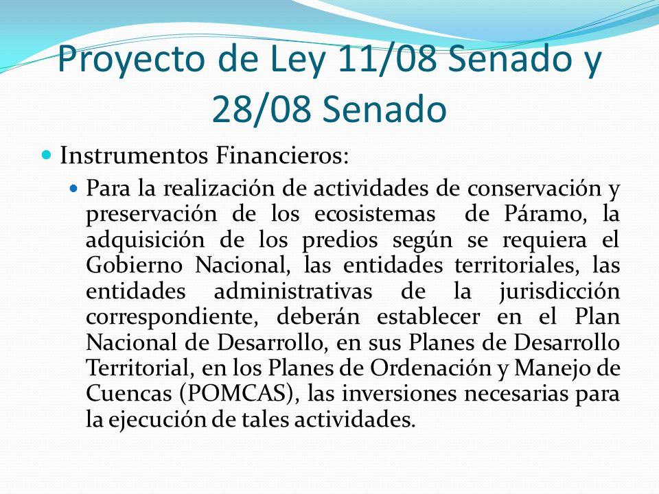Proyecto de Ley 11/08 Senado y 28/08 Senado Instrumentos Financieros: Para la realización de actividades de conservación y preservación de los ecosist