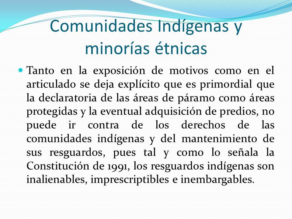 Comunidades Indígenas y minorías étnicas Tanto en la exposición de motivos como en el articulado se deja explícito que es primordial que la declarator