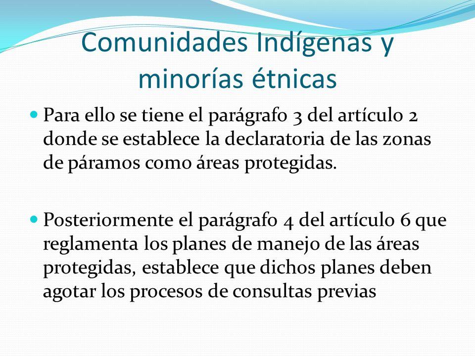 Comunidades Indígenas y minorías étnicas Para ello se tiene el parágrafo 3 del artículo 2 donde se establece la declaratoria de las zonas de páramos c