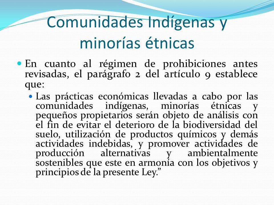 Comunidades Indígenas y minorías étnicas En cuanto al régimen de prohibiciones antes revisadas, el parágrafo 2 del artículo 9 establece que: Las práct