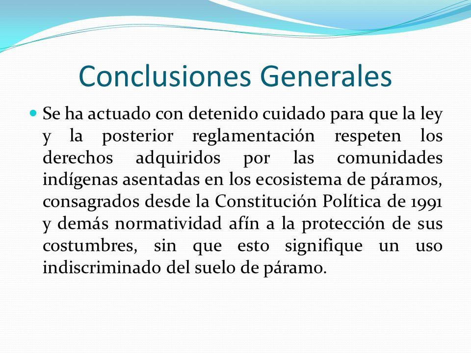 Conclusiones Generales Se ha actuado con detenido cuidado para que la ley y la posterior reglamentación respeten los derechos adquiridos por las comun