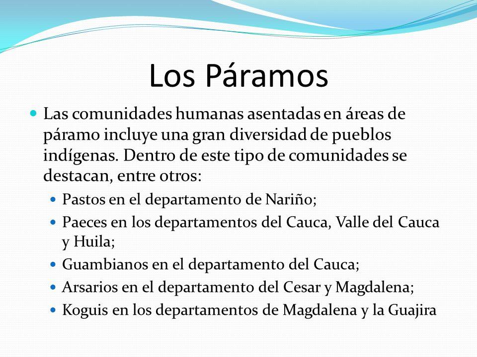 Los Páramos Las comunidades humanas asentadas en áreas de páramo incluye una gran diversidad de pueblos indígenas. Dentro de este tipo de comunidades