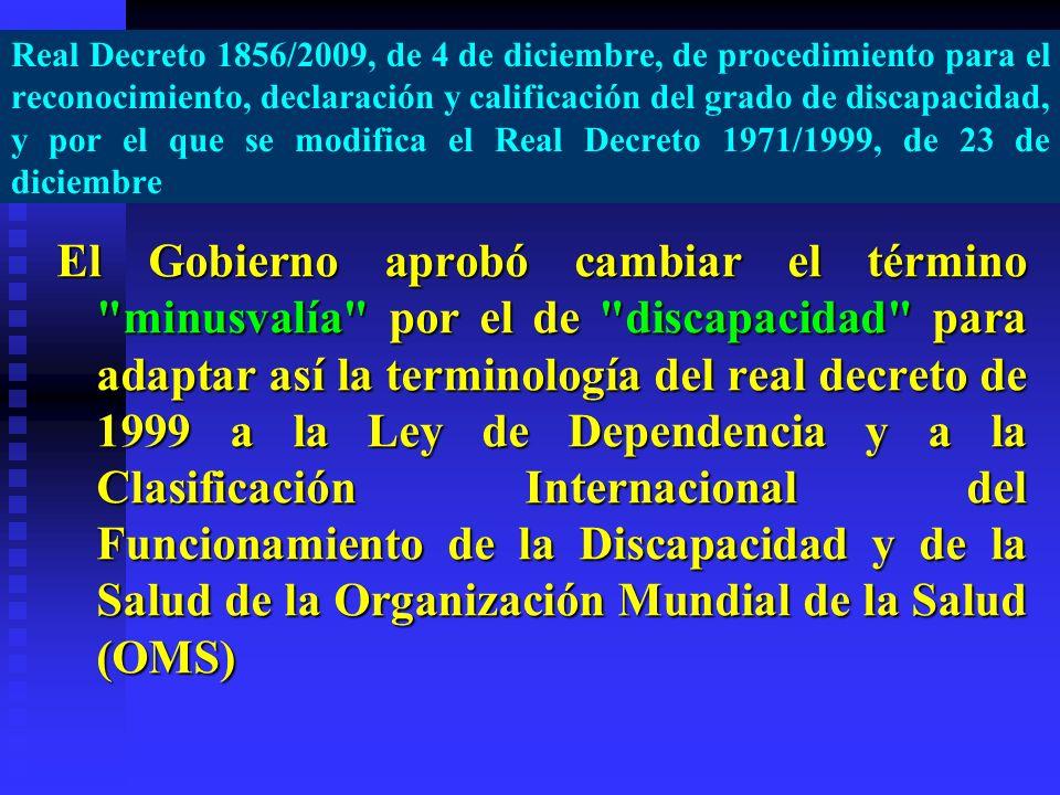 Real Decreto 1856/2009, de 4 de diciembre, de procedimiento para el reconocimiento, declaración y calificación del grado de discapacidad, y por el que