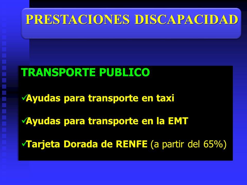 TRANSPORTE PUBLICO Ayudas para transporte en taxi Ayudas para transporte en taxi Ayudas para transporte en la EMT Ayudas para transporte en la EMT Tar