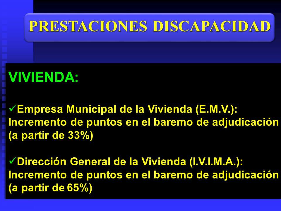 VIVIENDA: Empresa Municipal de la Vivienda (E.M.V.): Incremento de puntos en el baremo de adjudicación (a partir de 33%) Dirección General de la Vivie