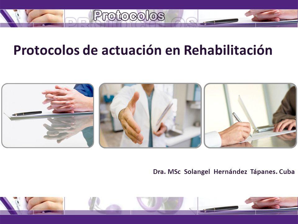 Protocolos de actuación en Rehabilitación Necesidad… Para los profesionales que trabajan en diferentes Servicios de Rehabilitación, con su multitud de normas y conocimientos.