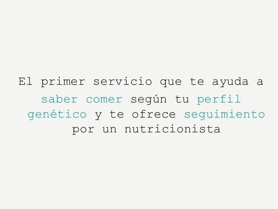 El primer servicio que te ayuda a saber comer según tu perfil genético y te ofrece seguimiento por un nutricionista