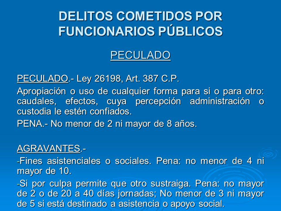 DELITOS COMETIDOS POR FUNCIONARIOS PÚBLICOS PECULADO PECULADO DE USO.- Art.