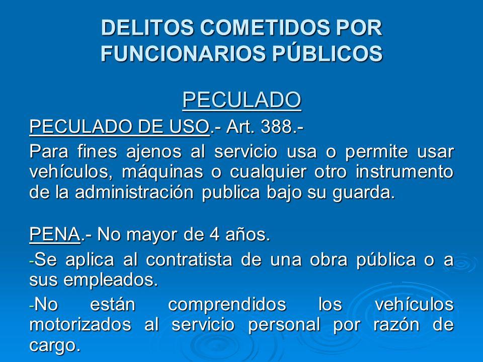 DELITOS COMETIDOS POR FUNCIONARIOS PÚBLICOS MALVERSACIÓN.- Ley 27151, Art.