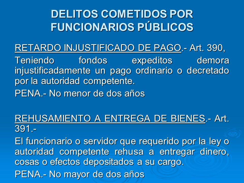 DELITOS COMETIDOS POR FUNCIONARIOS PÚBLICOS EXTENSIÓN DEL TIPO.- Art.