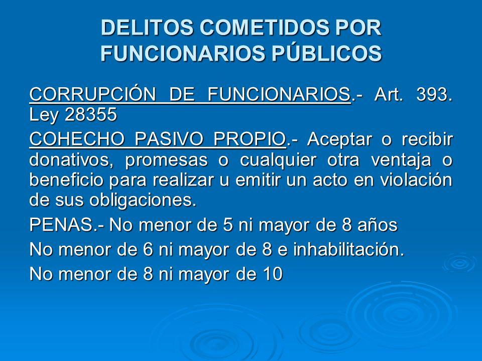DELITOS COMETIDOS POR FUNCIONARIOS PÚBLICOS CORRUPCIÓN DE FUNCIONARIOS.- COHECHO PASIVO IMPROPIO.- Art.